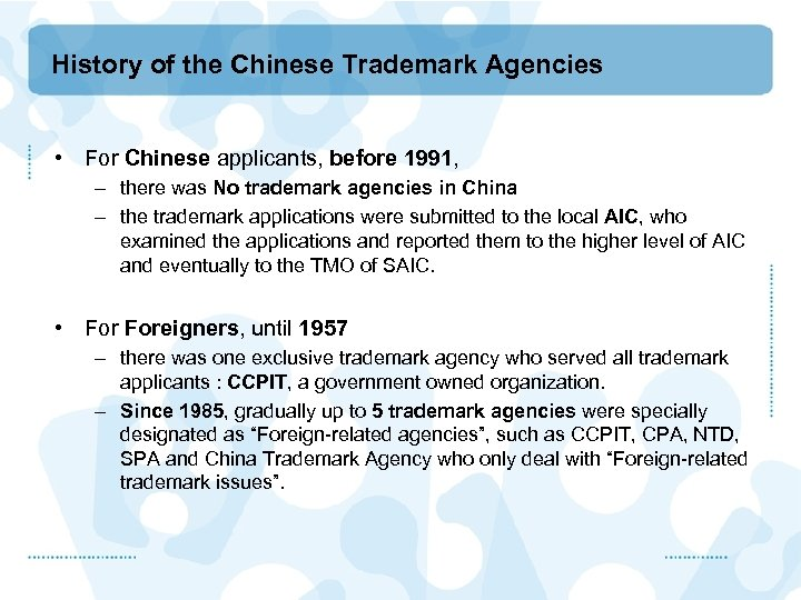 History of the Chinese Trademark Agencies • For Chinese applicants, before 1991, – there