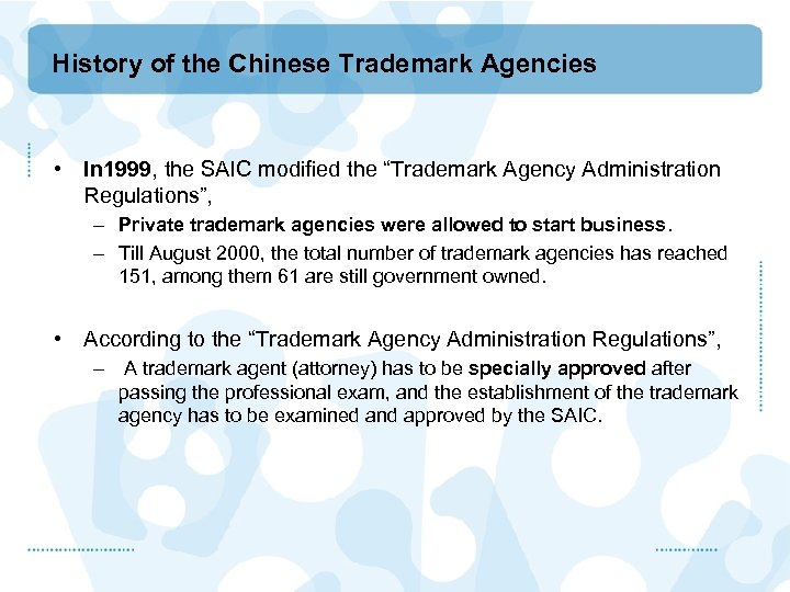 """History of the Chinese Trademark Agencies • In 1999, the SAIC modified the """"Trademark"""