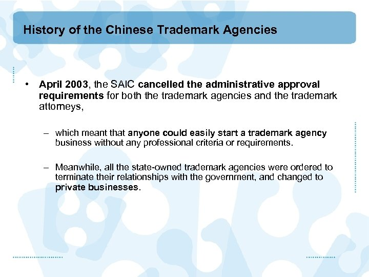History of the Chinese Trademark Agencies • April 2003, the SAIC cancelled the administrative
