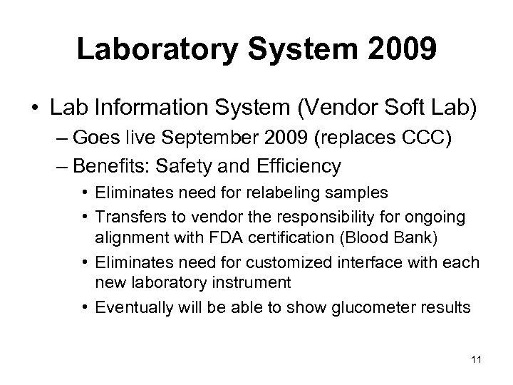 Laboratory System 2009 • Lab Information System (Vendor Soft Lab) – Goes live September