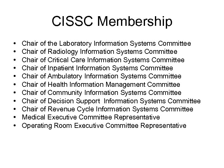 CISSC Membership • • • Chair of the Laboratory Information Systems Committee Chair of