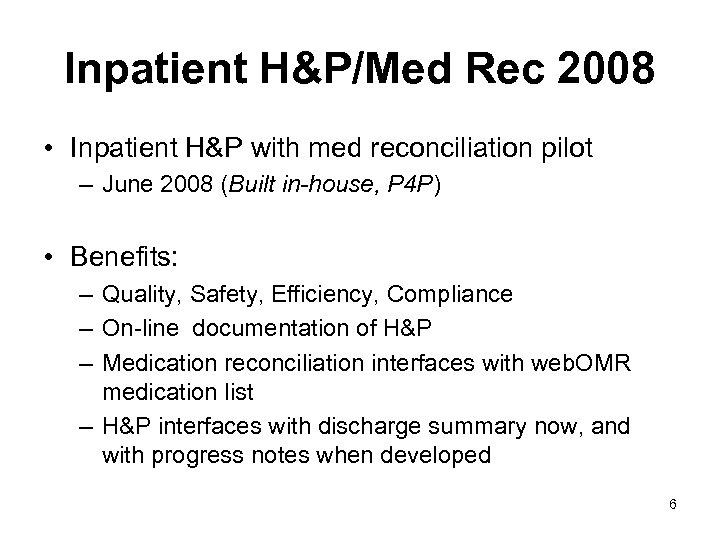 Inpatient H&P/Med Rec 2008 • Inpatient H&P with med reconciliation pilot – June 2008