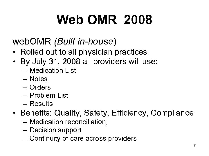 Web OMR 2008 web. OMR (Built in-house) • Rolled out to all physician practices