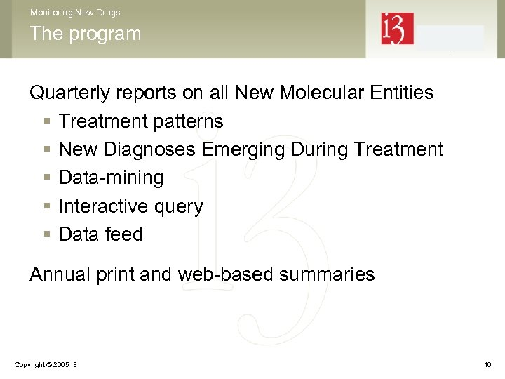 Monitoring New Drugs The program Quarterly reports on all New Molecular Entities § Treatment