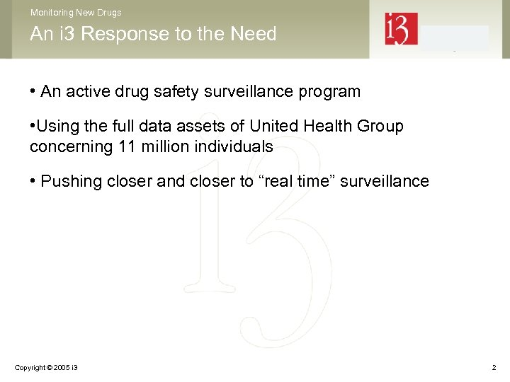 Monitoring New Drugs An i 3 Response to the Need • An active drug