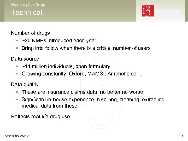 Monitoring New Drugs Technical Number of drugs § ~20 NMEs introduced each year §