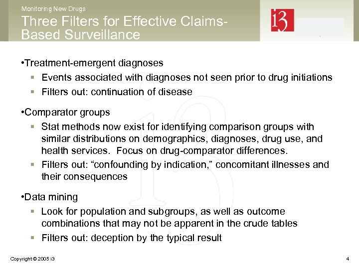 Monitoring New Drugs Three Filters for Effective Claims. Based Surveillance • Treatment-emergent diagnoses §