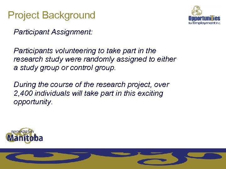 Project Background Participant Assignment: Participants volunteering to take part in the research study were