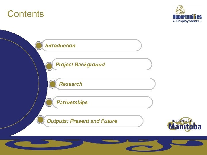 Contents Introduction Project Background Research Partnerships Outputs: Present and Future