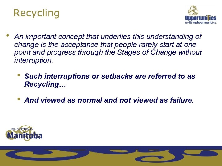 Recycling • An important concept that underlies this understanding of change is the acceptance
