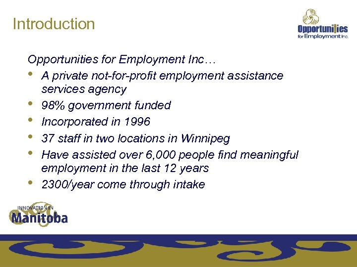 Introduction Opportunities for Employment Inc… • A private not-for-profit employment assistance services agency •