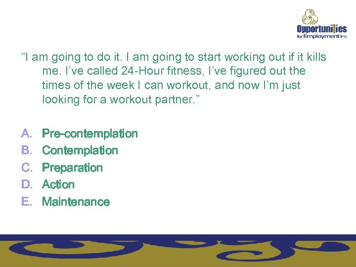 """I am going to do it. I am going to start working out if"