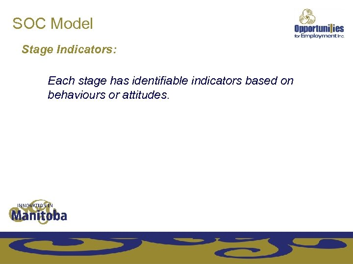 SOC Model Stage Indicators: Each stage has identifiable indicators based on behaviours or attitudes.