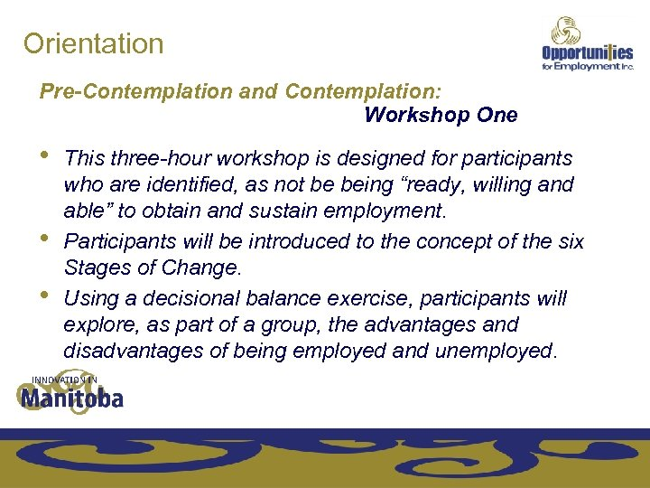 Orientation Pre-Contemplation and Contemplation: Workshop One • • • This three-hour workshop is designed