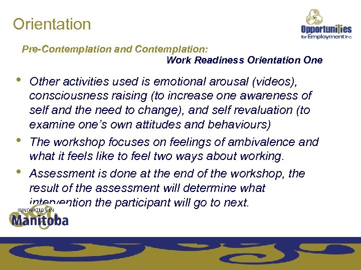 Orientation Pre-Contemplation and Contemplation: Work Readiness Orientation One • • • Other activities used