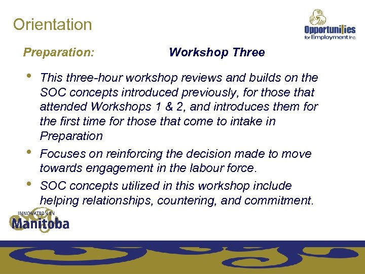 Orientation Preparation: • • • Workshop Three This three-hour workshop reviews and builds on