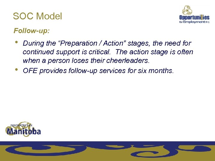 "SOC Model Follow-up: • • During the ""Preparation / Action"" stages, the need for"