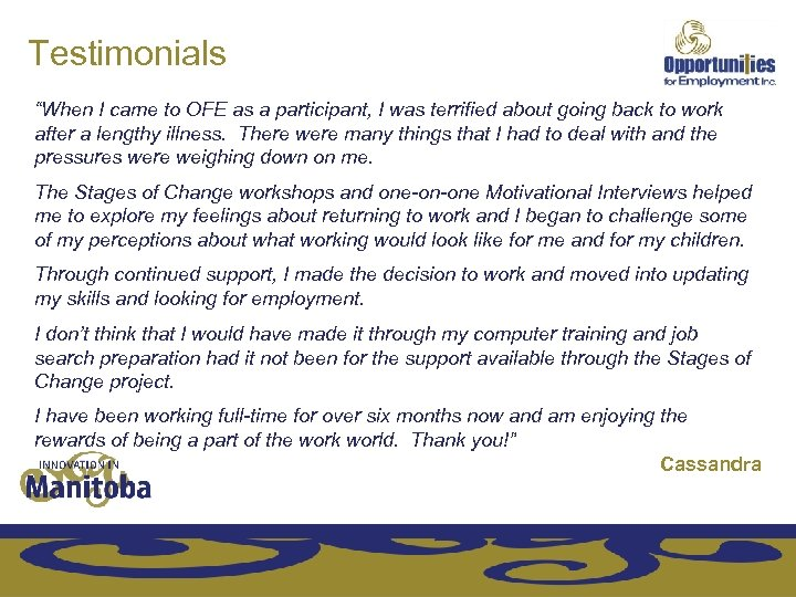 "Testimonials ""When I came to OFE as a participant, I was terrified about going"
