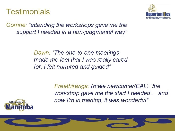 "Testimonials Corrine: ""attending the workshops gave me the support I needed in a non-judgmental"