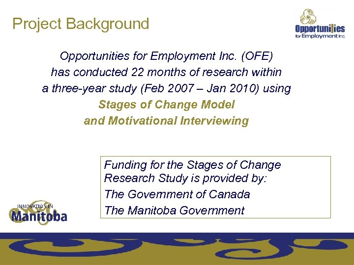 Project Background Opportunities for Employment Inc. (OFE) has conducted 22 months of research within