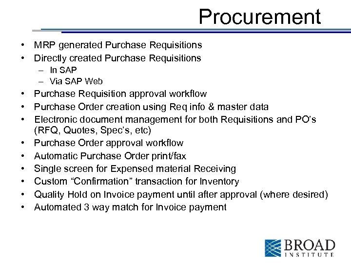 Procurement • MRP generated Purchase Requisitions • Directly created Purchase Requisitions – In SAP