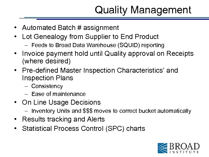 Quality Management • Automated Batch # assignment • Lot Genealogy from Supplier to End