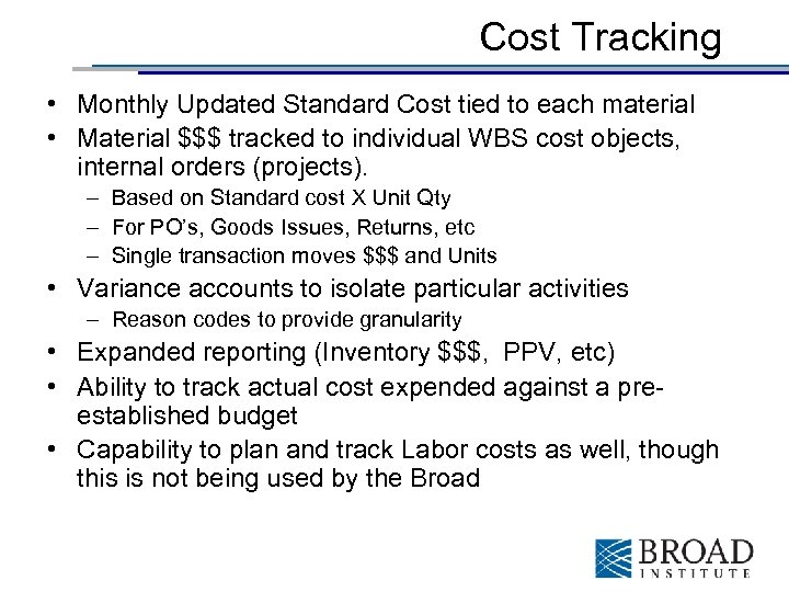 Cost Tracking • Monthly Updated Standard Cost tied to each material • Material $$$