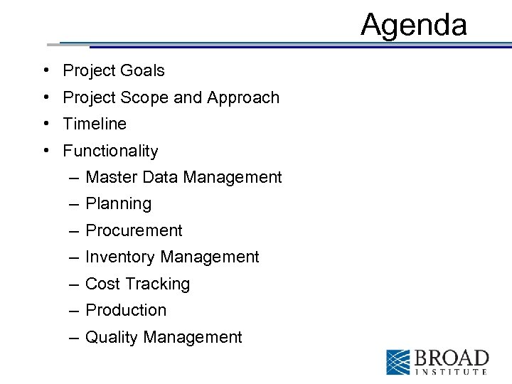 Agenda • Project Goals • Project Scope and Approach • Timeline • Functionality –