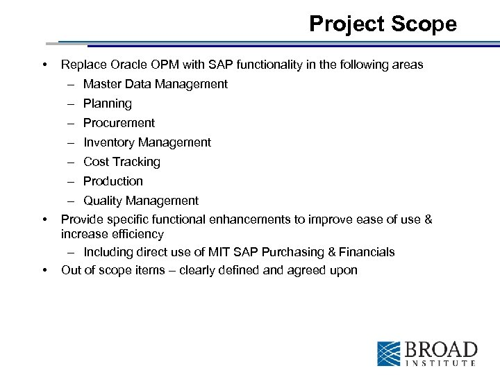 Project Scope • Replace Oracle OPM with SAP functionality in the following areas –