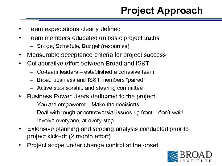 Project Approach • Team expectations clearly defined • Team members educated on basic project