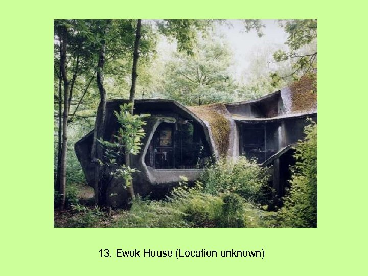 13. Ewok House (Location unknown)