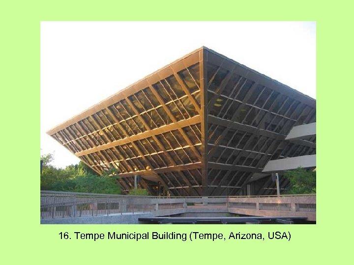 16. Tempe Municipal Building (Tempe, Arizona, USA)