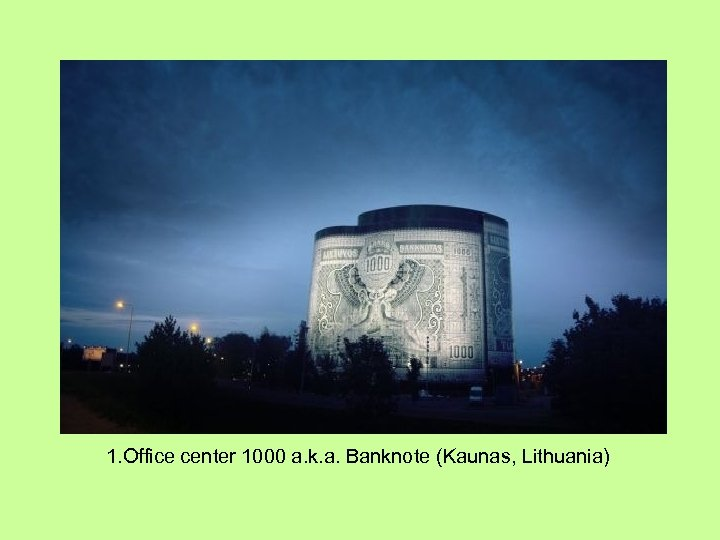1. Office center 1000 a. k. a. Banknote (Kaunas, Lithuania)