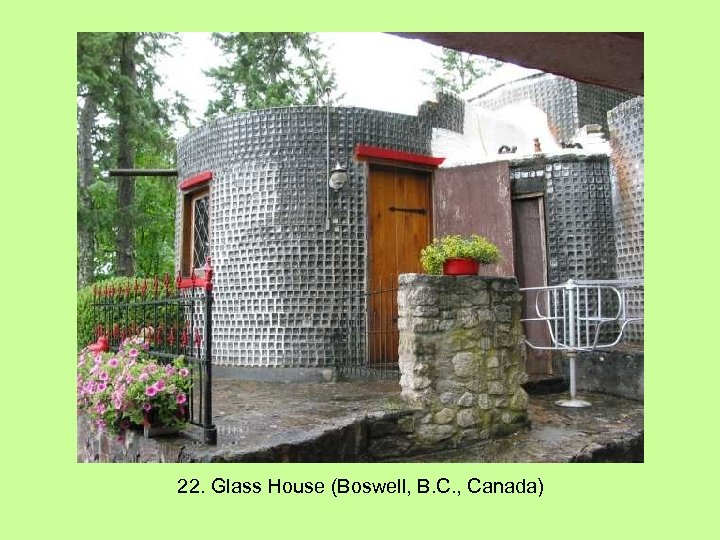 22. Glass House (Boswell, B. C. , Canada)