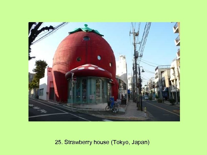25. Strawberry house (Tokyo, Japan)