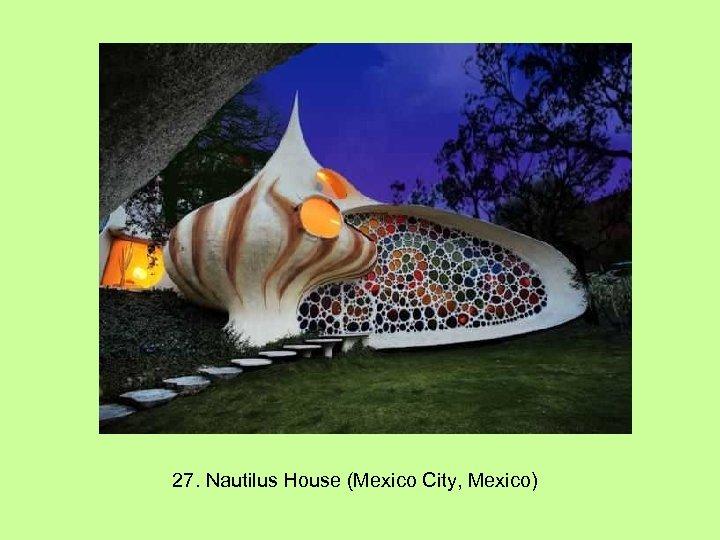 27. Nautilus House (Mexico City, Mexico)