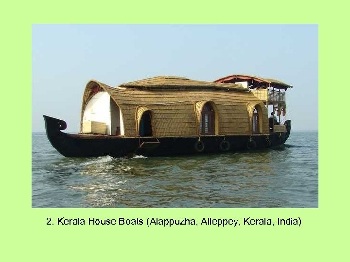 2. Kerala House Boats (Alappuzha, Alleppey, Kerala, India)