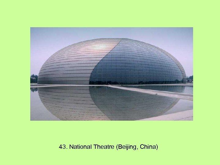 43. National Theatre (Beijing, China)