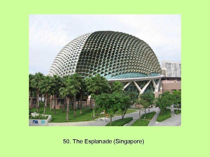 50. The Esplanade (Singapore)