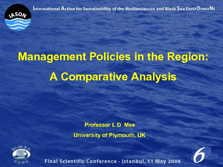 Management Policies in the Region: A Comparative Analysis Professor L D Mee University of