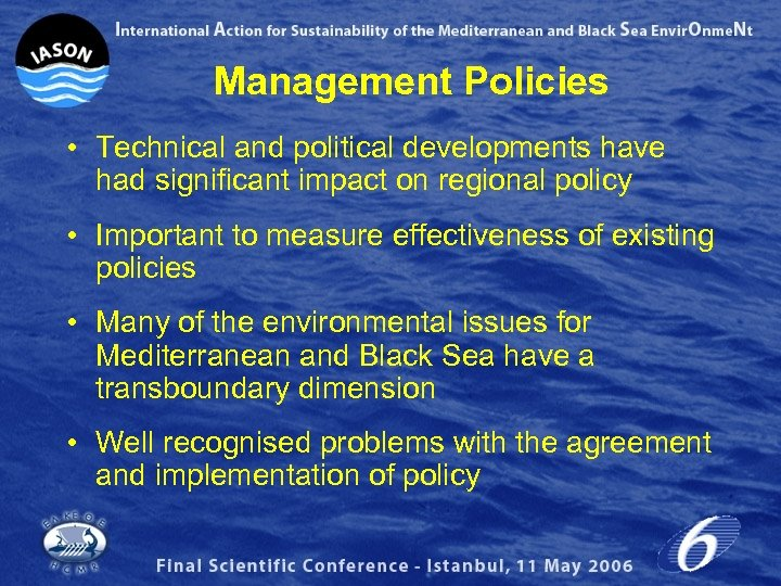 Management Policies • Technical and political developments have had significant impact on regional policy