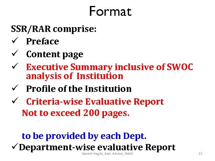 Format SSR/RAR comprise: ü Preface ü Content page ü Executive Summary inclusive of SWOC