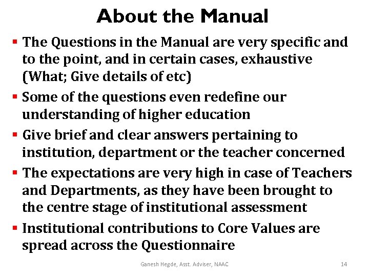 About the Manual § The Questions in the Manual are very specific and to