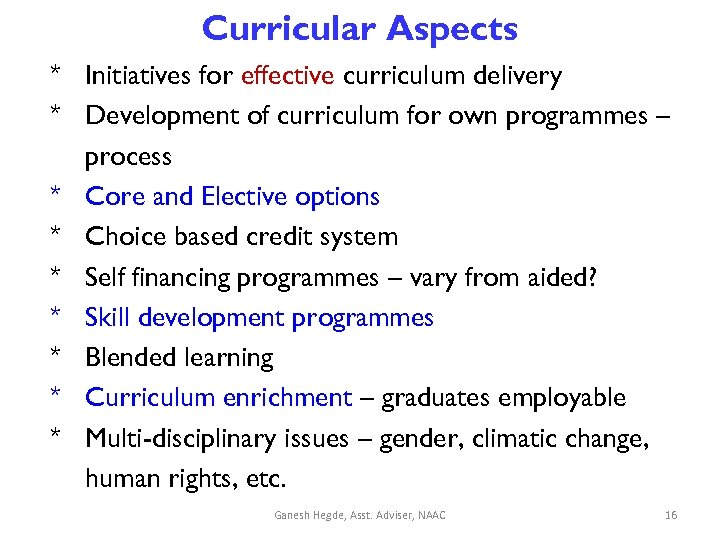 Curricular Aspects * Initiatives for effective curriculum delivery * Development of curriculum for own