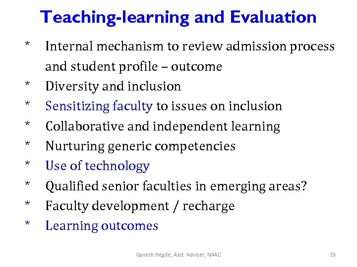 Teaching-learning and Evaluation * * * * * Internal mechanism to review admission process