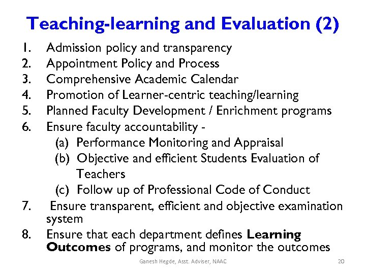 Teaching-learning and Evaluation (2) 1. 2. 3. 4. 5. 6. 7. 8. Admission policy
