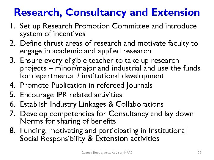 Research, Consultancy and Extension 1. Set up Research Promotion Committee and introduce system of