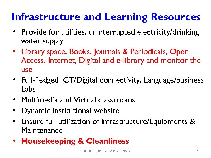 Infrastructure and Learning Resources • Provide for utilities, uninterrupted electricity/drinking water supply • Library