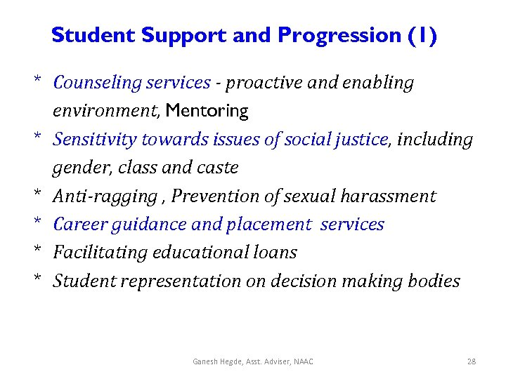Student Support and Progression (1) * Counseling services - proactive and enabling environment, Mentoring