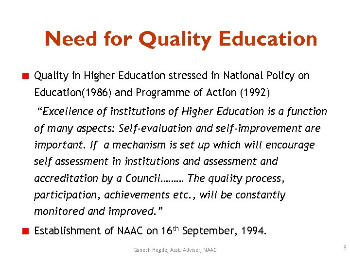 Need for Quality Education Quality in Higher Education stressed in National Policy on Education(1986)